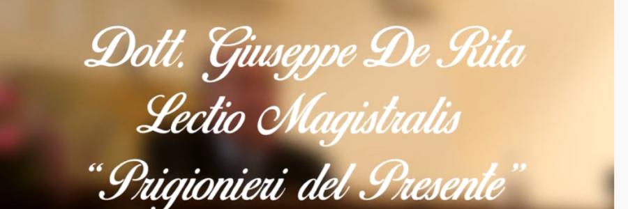 """Prigionieri del Presente"" – Lectio Magistralis – Dott. Giuseppe De Rita"
